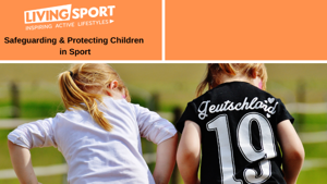 Safeguarding & Protecting Children in Sport (Online Course) - 21st April 2021