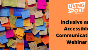 Inclusive and Accessible Communications Webinar - 14th July 2021